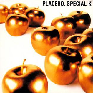 Special K (song) 2001 single by Placebo