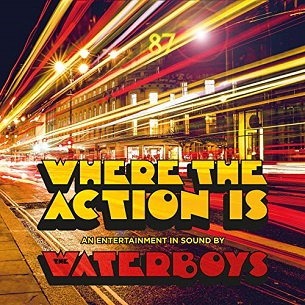 <i>Where the Action Is</i> (The Waterboys album) 2019 studio album by The Waterboys