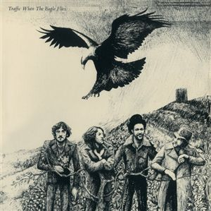 <i>When the Eagle Flies</i> 1974 studio album by Traffic