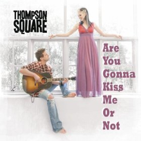 Are You Gonna Kiss Me or Not 2010 single by Thompson Square