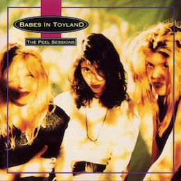 <i>The Peel Sessions</i> (Babes in Toyland album) 1992 compilation album by Babes in Toyland