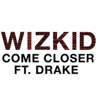 Come Closer (Wizkid song) song recorded by Wizkid