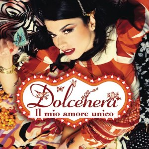 Il mio amore unico 2009 single by Dolcenera
