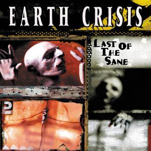 <i>Last of the Sane</i> 2001 studio album by Earth Crisis