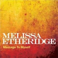Message to Myself 2007 single by Melissa Etheridge