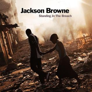 <i>Standing in the Breach</i> 2014 studio album by Jackson Browne