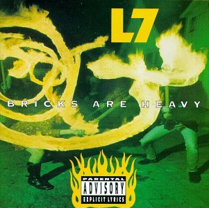 <i>Bricks Are Heavy</i> 1992 studio album by L7