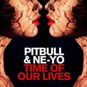 Time of Our Lives (Pitbull and Ne-Yo song) 2014 single by Pitbull and Ne-Yo