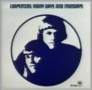 Rainy Days and Mondays 1971 single by The Carpenters