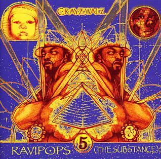 <i>Ravipops (The Substance)</i> 2003 studio album by C-Rayz Walz