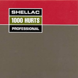 a review of 1000 hurts the third album of the chicago band shellac 1000 hurts by shellac audio cd $1299 only 7 left in stock that said, this album (dude incredible) to the reviewers that complained that the band is only good live - wtf this cd is basically, for all intents and purposes.