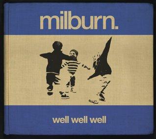 Well_Well_Well_%28Milburn_album%29_cover