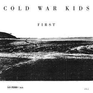 First (Cold War Kids song) 2015 single by Cold War Kids