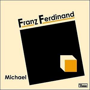 Michael (Franz Ferdinand song) song by Franz Ferdinand