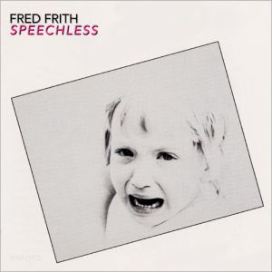 <i>Speechless</i> (Fred Frith album) Album by Fred Frith