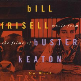 <i>Go West: Music for the Films of Buster Keaton</i> album by Bill Frisell