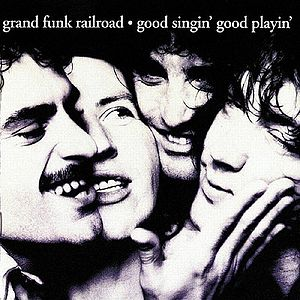 <i>Good Singin, Good Playin</i> 1976 studio album by Grand Funk Railroad