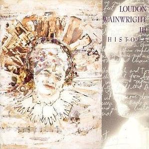 <i>History</i> (Loudon Wainwright III album) 1992 studio album by Loudon Wainwright III
