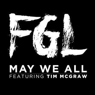 May We All 2016 single by Florida Georgia Line featuring Tim McGraw