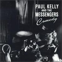 <i>Comedy</i> (Paul Kelly & The Messengers album) 1991 studio album by Paul Kelly & The Messengers