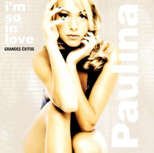 <i>Im So in Love: Grandes Éxitos</i> 2001 greatest hits album by Paulina Rubio