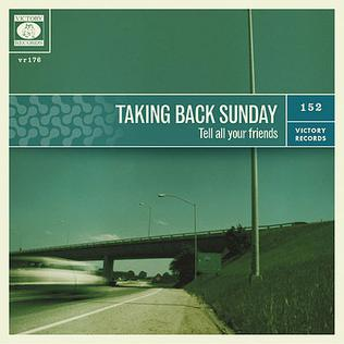 <i>Tell All Your Friends</i> 2002 studio album by Taking Back Sunday