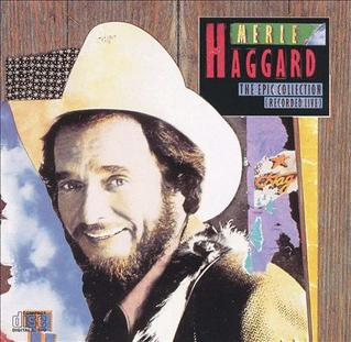<i>The Epic Collection (Recorded Live)</i> 1983 live album by Merle Haggard