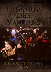 <i>The Addiction Tour 2006</i> 2006 video by Theatres des Vampires