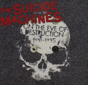 <i>On the Eve of Destruction: 1991–1995</i> 2005 compilation album by The Suicide Machines