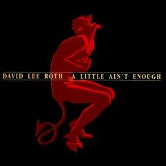 <i>A Little Aint Enough</i> 1991 studio album by David Lee Roth