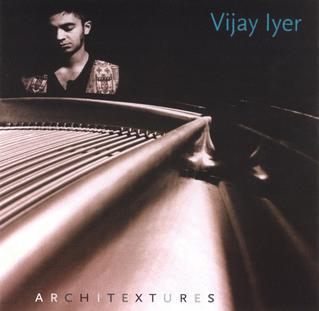 <i>Architextures</i> 1998 studio album by Vijay Iyer