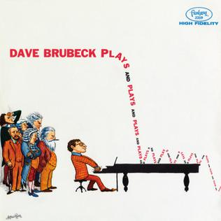 <i>Plays and Plays and...</i> 1957 studio album by Dave Brubeck