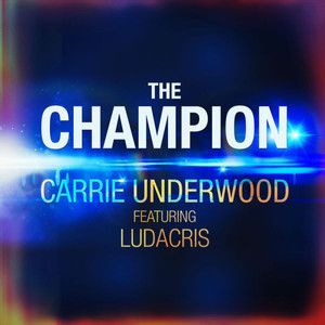 The Champion (song) 2018 single by Carrie Underwood featuring Ludacris