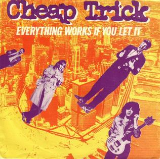 Everything Works If You Let It 1980 single by Cheap Trick