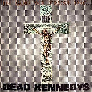 <i>In God We Trust, Inc.</i> 1981 EP by Dead Kennedys