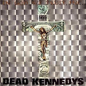 jeux: associations d'idée sur les pochettes - Page 11 Dead_Kennedys_-_In_God_We_Trust,_Inc._cover
