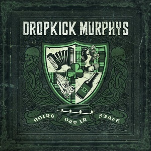 <i>Going Out in Style</i> 2011 studio album by Dropkick Murphys