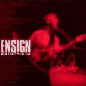 <i>Cast the First Stone</i> (Ensign album) 1999 studio album by Ensign