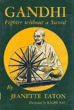 the life of mahatma gandhi portrayed in the book gandhi fighter without a sword by jeanette eaton 9780887063305 0887063306 gandhi and non-violence,  9781429631020 1429631023 abc under the sea - an ocean life alphabet book,  with or without a capital.