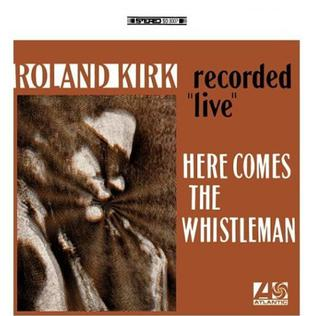 <i>Here Comes the Whistleman</i> 1967 live album by Roland Kirk