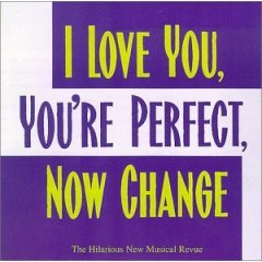 I Love You, You're Perfect, Now Change