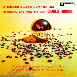 <i>A Modern Jazz Symposium of Music and Poetry</i> 1957 studio album by Charles Mingus