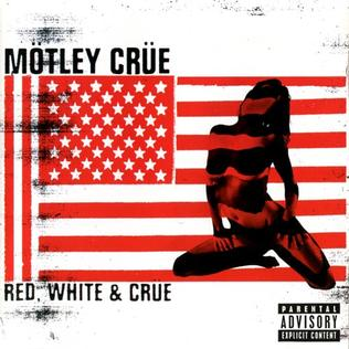 <i>Red, White & Crüe</i> 2005 compilation album by Mötley Crüe