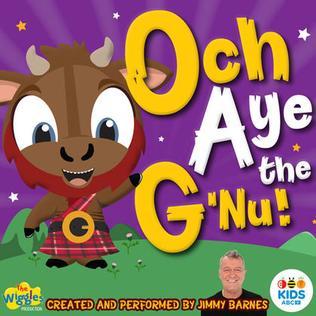 <i>Och Aye the Gnu</i> 2017 studio album by Jimmy Barnes and The Wiggles