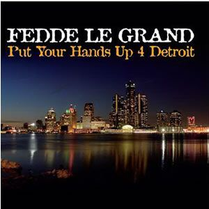 Put Your Hands Up 4 Detroit 2006 single by Fedde le Grand