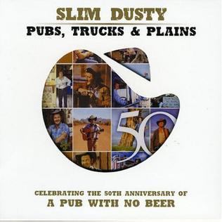 <i>Pubs, Trucks & Plains</i> 2007 compilation album by Slim Dusty