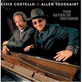 <i>The River in Reverse</i> 2006 studio album by Elvis Costello and Allen Toussaint