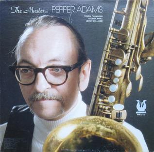 <i>The Master</i> (Pepper Adams album) 1980 studio album by Pepper Adams