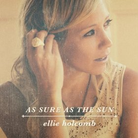 <i>As Sure as the Sun</i> 2014 studio album by Ellie Holcomb