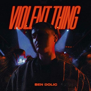 Ben Dolic - Violent Thing.jpeg